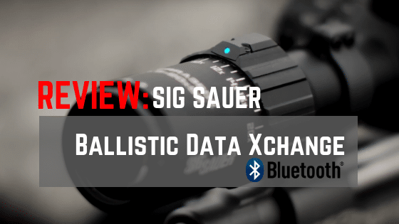 Sig Sauer BDX Scope Review – Calculates Holdover For You Automatically