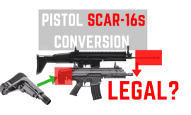Is FN SCAR 16s Pistol Conversion Legal With Stabilizing Brace?