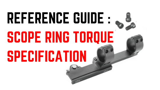 Reference Guide - Proper Scope Ring Torque Specification