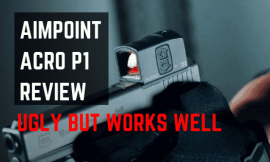Review: Aimpoint ACRO P1 Red Dot Sight
