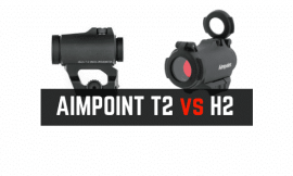 Aimpoint Micro T2 VS H2 – Same Rugged Optic, But 1 Thing Different