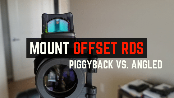 Best Scope and Red Dot Setup – Piggyback VS Offset Mount