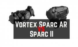 Vortex Sparc AR vs Sparc II Comparison Review – Which One Is Better?