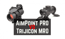 Aimpoint PRO vs Trijicon MRO – Comparison Reviews