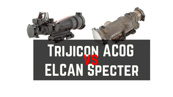 ELCAN vs ACOG – Reviews on Capability, Applications & Performance