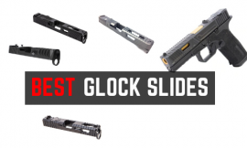 Best Aftermarket Glock Slides For The Money – Unique Look & Capabilities