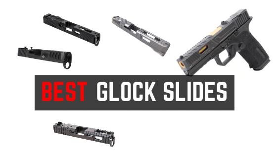 Best Aftermarket Glock Slides For The Money – Unique Look & Capabilities
