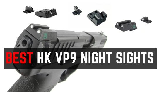 Best HK VP9 Night Sights Under $100 – High Quality Tritium Iron Sights