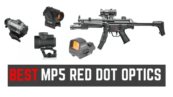 5 Best Red Dot Sights For MP5 – Get On Target Fast