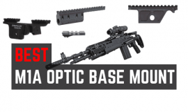 Best Scope Mounts for M1A Rifle- Stuff That Work