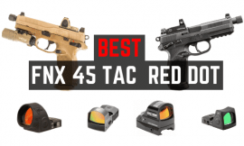 4 Best Red Dot Sights For FNX 45 Tactical [Updated 2021]