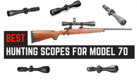 5 Best Rifle Scopes For Winchester Model 70 [Modern Production Models]
