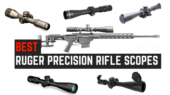 5 Best Scopes For Ruger Precision Rifle [308, 6.5 & More]