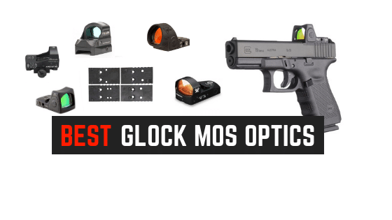 Read more about the article 6 Best Red Dot Sights For Glock MOS Handguns [Full Size]