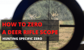 How To Zero A Deer Rifle Scope For The Best Hunting Accuracy