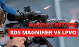 LPVO VS Red Dot With Magnifier – Which Is Better?