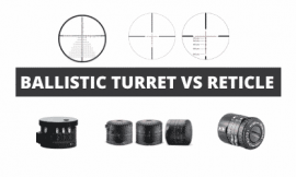 Ballistic Turret VS Reticle Explained [ Which To Use]