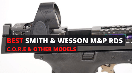 Best Red Dot Sights For Smith Wesson M&P C.O.R.E [Newer & Better In 2020]