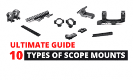 How To Pick The Best Types of Rifle Scope Mounts