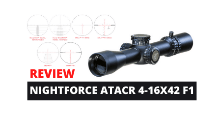 Review Guide: NightForce ATACR 4-16X42 F1 Scope