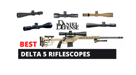 Best Scopes For Daniel Defense Delta 5 Bolt Action Rifles