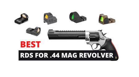 Best Red Dot Sights for 44 Magnum Revolver