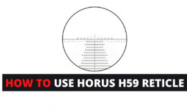 How To Use Horus H59 Reticle