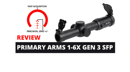 Review Guide: Primary Arms 1-6X24 Gen III SFP