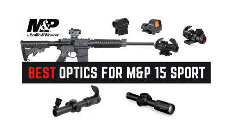 7 Best Scopes and Red Dots For M&P 15 Sport 2 [Stuff Everyone Buys]