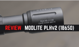 Review Guide: MODLITE PLHv2 Weapon Light [Full Size 18650 Body]