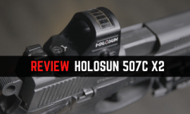 Review Guide – Holosun 507C X2 Micro Red Dot