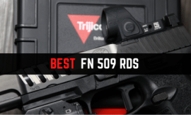 3 Best Red Dots for FN 509 Tactical, LS Edge, Compact [Updated 2021]