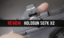 Review Guide – Holosun 507K X2 Micro Red Dot