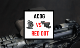 ACOG VS Red Dot Sight Comparison – Which To Use & When?