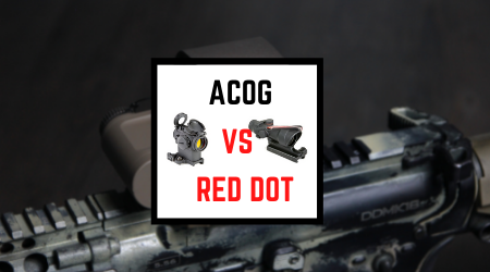 Read more about the article ACOG VS Red Dot Sight Comparison – Which To Use & When?