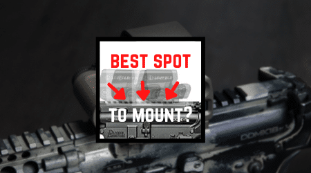 Read more about the article Where To Mount Red Dot On AR Rifles [4 Favorite Spots]