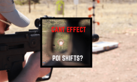 Shooting Canted – Change In Point Of Impact Trajectory? [45 & 90 Degs]