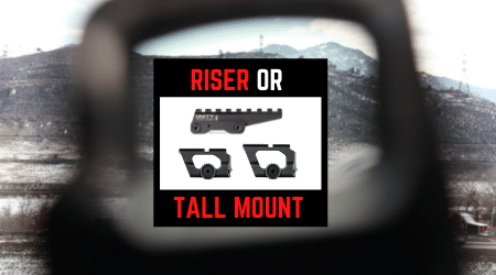 Read more about the article Riser Mount Adapter VS Taller Optic Mount – Which To Use & When?
