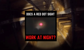 Do Red Dot Sights Work At Night? [Subtle Things To Notice]